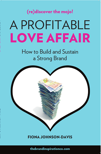 a profitable love affair how to build and sustain a strong brand fiona johnson-davies